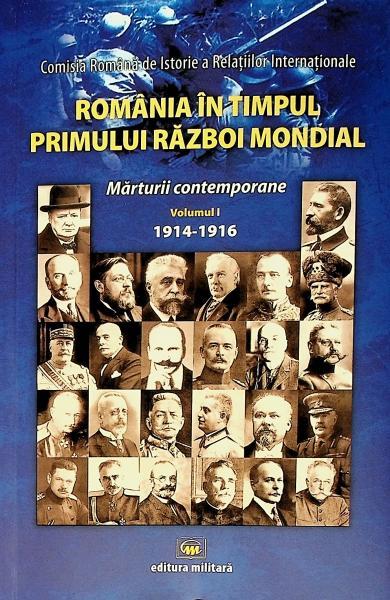Dumitru Preda  Romania in timpul Primului Razboi Mondial vol I Marturii contemporane 1914 1916