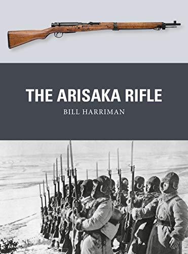 Bill Harriman. The Arisaka Rifle