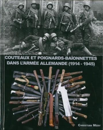Christian Mery. Couteaux et poignards baïonnettes dans L'armée Allemande (1914 1945)