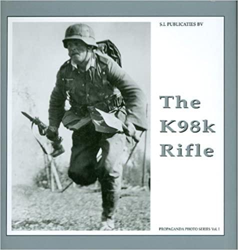 K98K Rifle (The Propaganda Photo Series) 2nd Revised ed. Edition