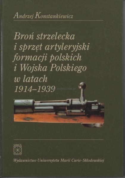 i bron strzelecka i sprzet artyleryjski formacji polskich i wojska polskiego w latach 1914 1939