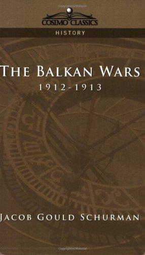 книги The Balkan Wars. 1912 1913 by Jacob Gould Schurman