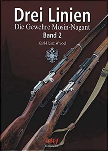 Drei Linien Mosin Nagant. Die Gewehre Mosin Nagant. Band 2