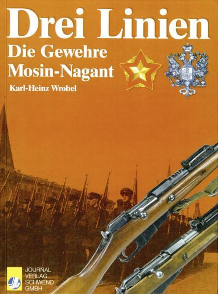 Drei Linien Mosin Nagant. Die Gewehre Mosin Nagant. Band 1