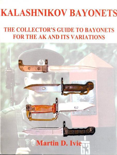 Martin D. Ivie. Kalashnikov bayonets