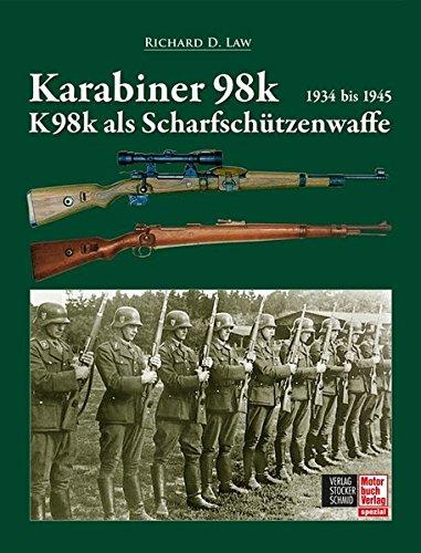 Richard D. Law. Karabiner 98 und 98k als Scharfschützenwaffe 01