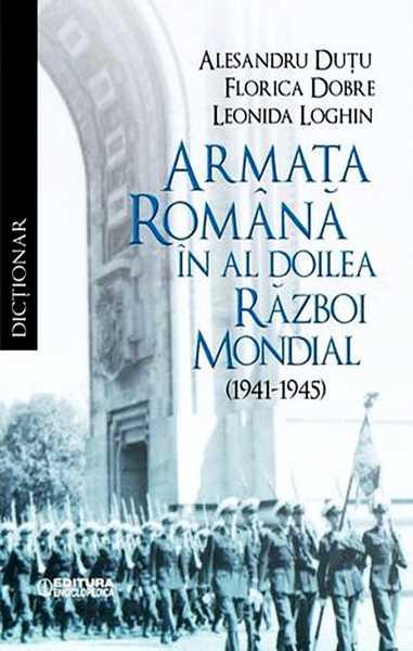 Dutu A., Dobre F., Loghin L. Armata Romana in al doilea razboi mondial (1941—1945)