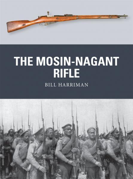Bill Harriman. The Mosin Nagant Rifle