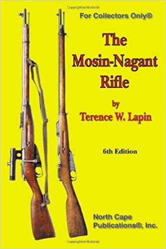 The Mosin Nagant Rifle, 6th Edition