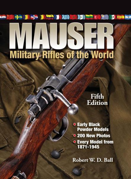Robert W.D. Ball. Mauser Military Rifles of the World