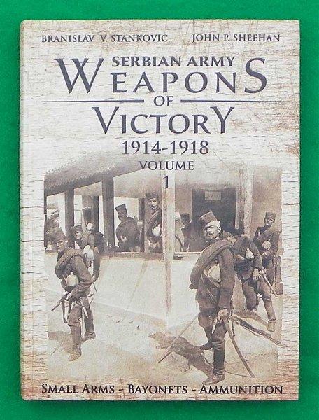 John Sheehan and Branislav Stankovic. Serbian Army   Weapons of Victory 1914 1918