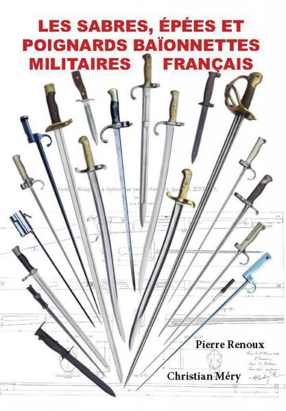 Les Sabres, Épées et Poignards Baionnettes Militaires Francais