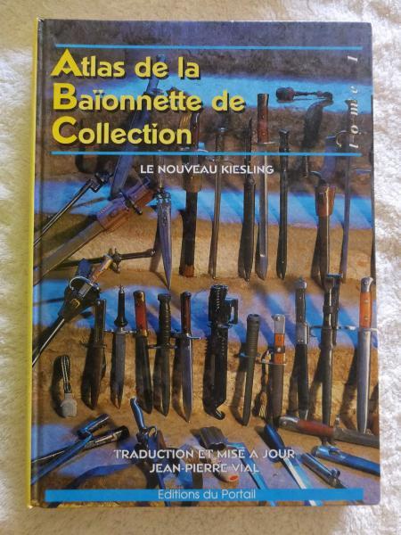 Atlas de la Baionnette de Collection. le Nouveau Kiesling, Vol. 1