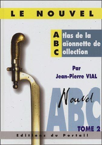 LE NOUVEL ATLAS DE LA BAIONNETTE DE COLLECTION TOME 2